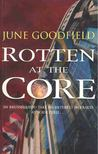 GOODFIELD, JUNE - Rotten at the Core [antikv�r]