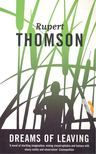 THOMSON, RUPERT - Dreams of Leaving [antikv�r]