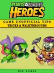 Games HSE - Plants Vs Zombies Heroes Game Unofficial Tips Tricks & Walkthroughs [eKönyv: epub,  mobi]
