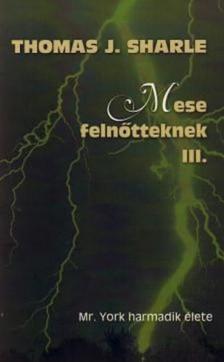 SHARLE, THOMAS J. - MADAM A VIL�G ASSZONYA II. - MESE FELN�TTEKNEK -