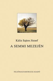 K�liz Sajtos J�zsef - A SEMMI MEZEJ�N
