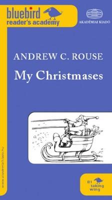 Andrew C. Rouse - My Christmases [eK�nyv: epub, mobi]