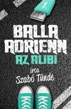 Szabó Tünde - Balla Adrienn 1. - Az alibi