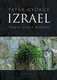 Tat�r Gy�rgy - Izrael - T�jk�p csata k�zben [eK�nyv: epub, mobi]