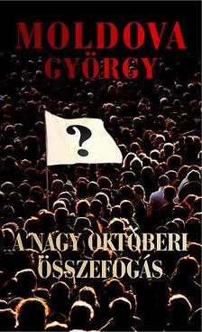 MOLDOVA GYÖRGY - A nagy októberi összefogás