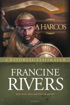 Francine Rivers - A harcos - Káleb