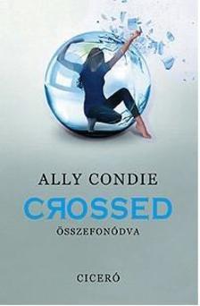 Ally Condie - Crossed - Összefonódva