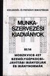 - Moszkvics 427 személygépkocsijavítási iránydíjak és iránynormák [antikvár]