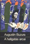 Buzura, Augustin - A hallgatás arcai [antikvár]