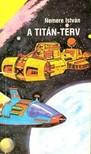 NEMERE ISTVÁN - A Titán-terv [eKönyv: epub,  mobi]