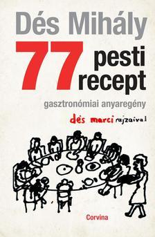 D�S MIH�LY - 77 pesti recept