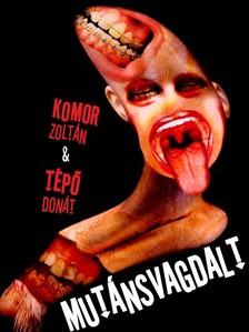 Tépő Donát Komor Zoltán - - Mutánsvagdalt [eKönyv: epub, mobi]