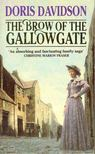 DAVIDSON, DORIS - The Brow of the Gallowgate [antikvár]