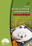 Benke Gabriella - SZ�NES �RETTS�GI FELADATSOROK INFORMATIK�B�L (K�Z�PSZINT - �R�SBELI) CD-MEL