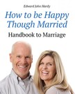 Hardy Edward John - How to be Happy Though Married [eK�nyv: epub,  mobi]