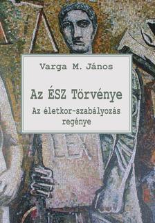Varga M. J�nos - Az �SZ T�rv�nye - Az �letkor-szab�lyoz�s reg�nye