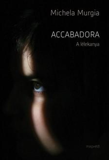 Murgia Michela - Accabadora - A lélekanya [eKönyv: epub, mobi]