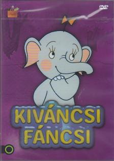- KIVÁNCSI FÁNCSI