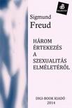Sigmund Freud - H�rom �rtekez�s a szexualit�s elm�let�r�l [eK�nyv: epub, mobi]