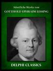 Gotthold Ephraim Lessing - Saemtliche Werke von Gotthold Ephraim Lessing (Illustrierte) [eK�nyv: epub,  mobi]