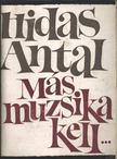 HIDAS ANTAL - M�s muzsika kell... [antikv�r]