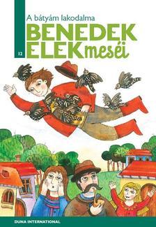 Benedek Elek - A B�TY�M LAKODALMA - BENEDEK ELEK MES�I 12.
