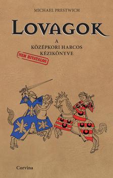 Michael Prestwich - Lovagok - A k�z�pkori harcos k�zik�nyve