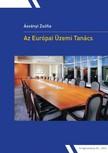 Zs�fia �sv�nyi - Az Eur�pai �zemi Tan�cs [eK�nyv: pdf,  epub,  mobi]