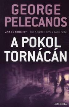 PELECANOS, GEORGE - A pokol torn�c�n