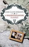 Gabi Gleichmann - A halhatatlans�g elix�rje #