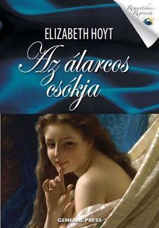 Elizabeth Hoyt - Az �larcos cs�kja #