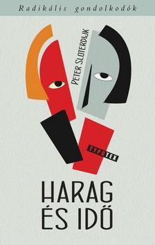 Peter Sloterdijk - Harag és idő