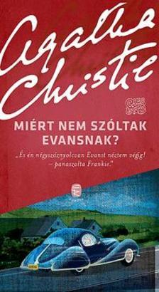 Christie Agatha - Miért nem szóltak Evansnak?