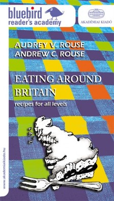 Andrew C. Rouse   Audrey V. Rouse - Eating Around Britain [eKönyv: epub, mobi]