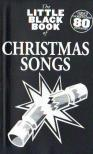 LITTLE BLACK SONGBOOK - LBB CHRISTMAS SONGS : COMPLETE LYRICS & CHORDS TO OVER 80 FAVOURITES