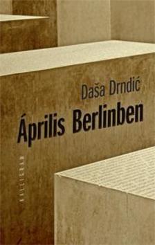DRNDIC, DASA - Április Berlinben