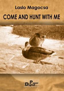 Magocsa Laslo - Come and hunt with me [eKönyv: pdf, epub, mobi]