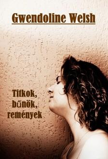 Welsh Gwendoline - Titkok, b�n�k, rem�nyek [eK�nyv: epub, mobi]
