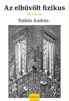 Patkós András - Az elbűvölt fizikus - Írások