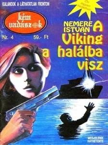 NEMERE ISTV�N - A Viking a hal�lba visz (K�mvad�szok-4) [eK�nyv: epub, mobi]