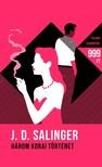 Salinger J.D. - Három korai történet [eKönyv: epub, mobi]