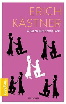Erich Kastner - A Salzburgi szobalány