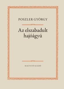 Poszler Gy�rgy - Az elszabadult haj��gy� [eK�nyv: epub, mobi]