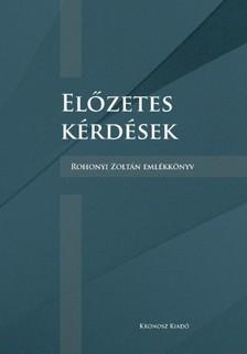 R�bert (szerk.) Milbacher - El�zetes k�rd�sek. Rohonyi Zolt�n eml�kk�nyv [eK�nyv: pdf, epub, mobi]