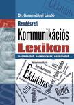 Garamv�lgyi L�szl� - REND�SZETI KOMMUNIK�CI�S LEXIKON /SZ�K�SZLET,  SZ�KINCST�R,  SZ�K�N�LAT