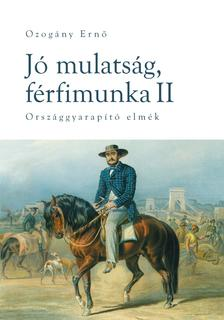 Ozogány Ernő - Jó mulatság, férfimunka II