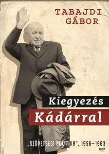 Tabajdi G�bor - Kiegyez�s K�d�rral -