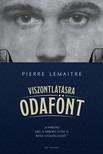 Pierre Lemaitre - Viszontlátásra odafönt [eKönyv: epub, mobi]