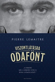 Pierre Lemaitre - Viszontl�t�sra odaf�nt [eK�nyv: epub, mobi]