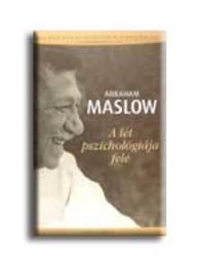 Abraham Maslow - A l�t pszichol�gi�ja fel�